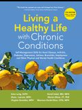 Living a Healthy Life with Chronic Conditions: Self-Management Skills for Heart Disease, Arthritis, Diabetes, Depression, Asthma, Bronchitis, Emphysem