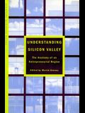 Understanding Silicon Valley: The Anatomy of an Entrepreneurial Region