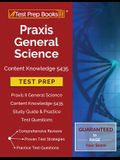 Praxis General Science Content Knowledge 5435 Test Prep: Praxis II General Science Content Knowledge 5435 Study Guide & Practice Test Questions