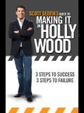 Scott Sedita's Guide to Making It in Hollywood: Three Steps to Success, Three Steps to Failure