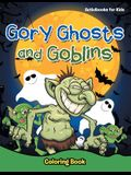 Gory Ghosts and Goblins: Coloring Book