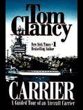 Carrier: A Guided Tour of an Aircraft Carrier
