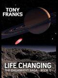 The Daganhoyt Saga: Life Changing