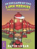 In the Land of the Lawn Weenies: And Other Warped and Creepy Tales