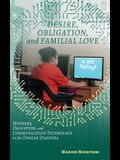 Desire, Obligation, and Familial Love: Mothers, Daughters, and Communication Technology in the Tongan Diaspora