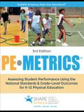 Pe Metrics: Assessing Student Performance Using the National Standards & Grade-Level Outcomes for K-12 Physical Education