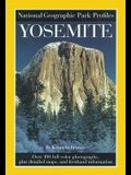 Park Profiles: Yosemite: Over 100 Full-Color Photographs, Plus Detailed Maps, and Firsthand Information
