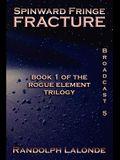 Spinward Fringe Broadcast 5: Fracture