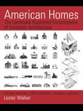 American Homes: The Landmark Illustrated Encyclopedia of Domestic Architecture