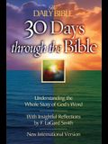 The Daily Bible 30 Days Through the Bible: Understanding the Whole Story of God's Word