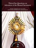 Thirty-One Questions on Adoration of the Blessed Sacrament: Bishops' Committee on the Liturgy United States Conference of Catholic Bishops