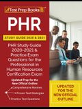 PHR Study Guide 2020 and 2021: PHR Study Guide 2020-2021 and Practice Exam Questions for the Professional in Human Resources Certification Exam [Upda