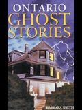 Ontario Ghost Stories: Volume I