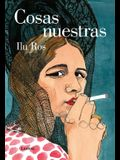 Cosas Nuestras / Our Issues