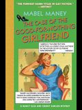 Case of the Good-For-Nothing Girlfriend: A Nancy Clue and Cherry Aimless Mystery