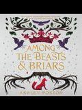 Among the Beasts & Briars Lib/E