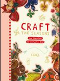 Craft the Seasons: 100 Creations by Nathalie Lété