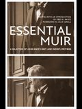 Essential Muir (Revised): A Selection of John Muir's Best (and Worst) Writings