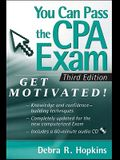 You Can Pass the CPA Exam: Get Motivated [With CDROM]