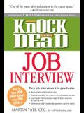 Knock 'em Dead Job Interview: How to Turn Job Interviews Into Job Offers