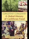 Congotay! Congotay!: A Global History of Caribbean Food