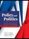 Policy and Politics for Nurses and Other Health Professionals: Advocacy and Action