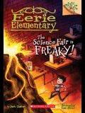 The Science Fair Is Freaky! a Branches Book (Eerie Elementary #4), Volume 4