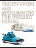Prototyping and Modelmaking for Product Design: Second Edition (Essential Reading for Students and Design Professionals, Digital Processes, 3D Printin