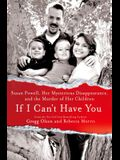If I Can't Have You: Susan Powell, Her Mysterious Disappearance, and the Murder of Her Children