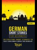 German Short Stories for Beginners: 20 Exciting Short Stories to Easily Learn German & Improve Your Vocabulary