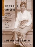 Living with Jim Crow: African American Women and Memories of the Segregated South