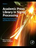 Academic Press Library in Signal Processing: Signal Processing Theory and Machine Learning