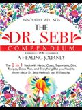 The Dr. Sebi Compendium - A Healing Journey: The 3 in 1 Book with Herbs, Cures, Treatments, Diet, Recipes, Detox Plan, and Everything Else you Need to
