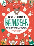 How to Draw a Reindeer and Other Christmas Creatures with Simple Shapes in 5 Ste