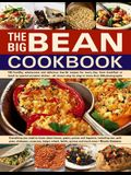The Big Bean Cookbook: Everything You Need to Know about Beans, Grains, Pulses and Legumes, Including Rice, Split Peas, Chickpeas, Couscous,