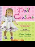 Doll Couture: Handcrafted Fashions for 18-Inch Dolls [With Pattern(s)]