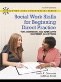 Social Work Skills for Beginning Direct Practice: Text, Workbook and Interactive Multimedia Case Studies