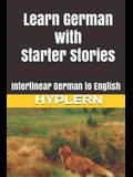 Learn German with Starter Stories: Interlinear German to English