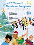 Alfred's Kid's Guitar Course Christmas Songbook 1 & 2: 15 Fun Arrangements That Make Learning Even Easier!, Book & CD