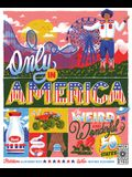 Only in America!: The Weird and Wonderful 50 States