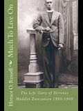 Much to Live on: The Life Story of Terrence Haddon Duncanson 1886-1969