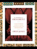 The Grammar of Ornament: A Visual Reference of Form and Colour in Architecture and the Decorative Arts - The Complete and Unabridged Full-Color