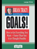 Goals! (2nd Edition): How to Get Everything You Want-Faster Than You Ever Thought Possible (16pt Large Print Edition)
