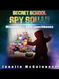 Mission 1: Lost Lunchboxes: A Fun Rhyming Spy Mystery Picture Book for ages 4-6