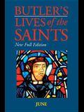 Butler's Lives of the Saints: June, Volume 6: New Full Edition