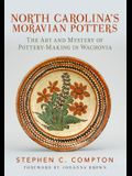 North Carolina's Moravian Potters: The Art and Mystery of Pottery-Making in Wachovia