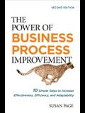 The Power of Business Process Improvement: 10 Simple Steps to Increase Effectiveness, Efficiency, and Adaptability (UK Professional Business Management / Business)