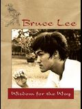 Bruce Lee -- Wisdom for the Way