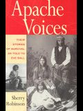 Apache Voices Their Stories of Survival as Told to Eve Ball
