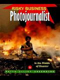 Photojournalist: In the Middle of Disaster